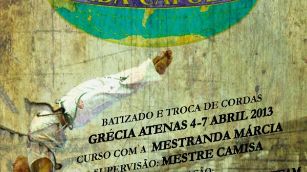 ABADA CAPOEIRA-ΣΕΜΙΝΑΡΙΟ & ΑΛΛΑΓΗ ΖΩΝΩΝ, ΑΘΗΝΑ 4-7 ΑΠΡΙΛΙΟΥ 2013