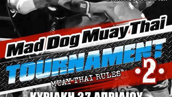 Στις 27 Απριλίου το Mad Dog Muay Thai Tournament 2